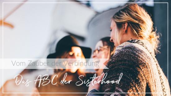 Gruppe von fröhlichen Frauen unterhalten sich und haben Spaß, Verbindung, Schriftzug Das ABC der Sisterhood - Vom Zauber der Verbindung
