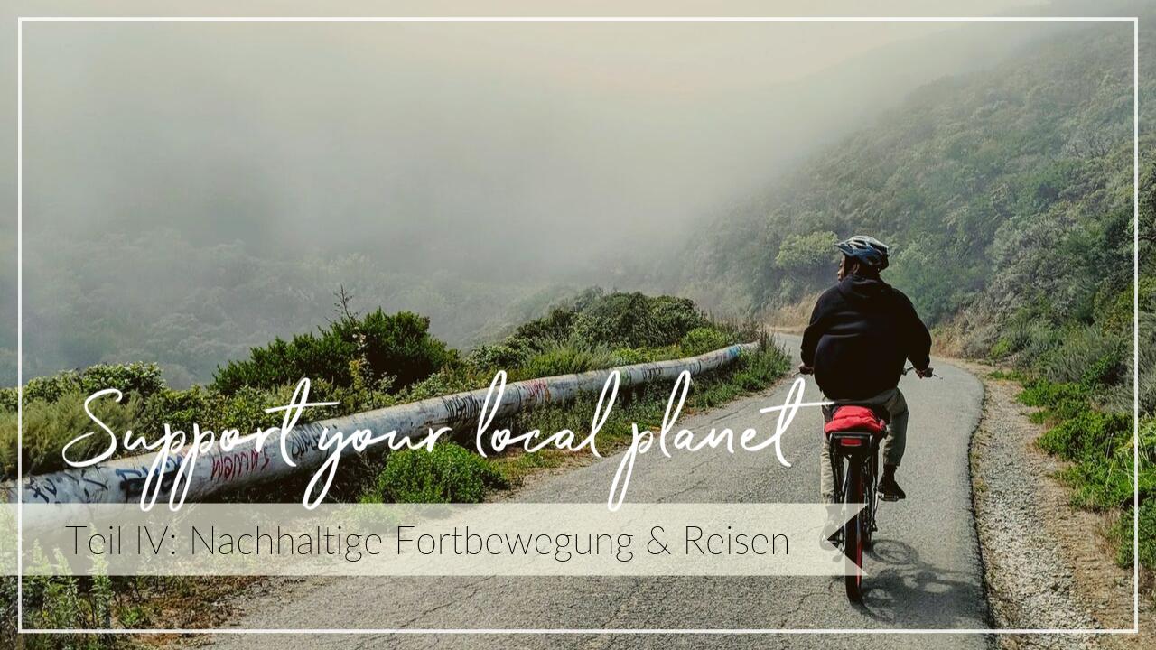 Mann fährt auf einer Straße mit dem Fahrrad, Schriftzug Support your local planet, Nachhaltige Fortbewegung Nachhaltiges Reisen