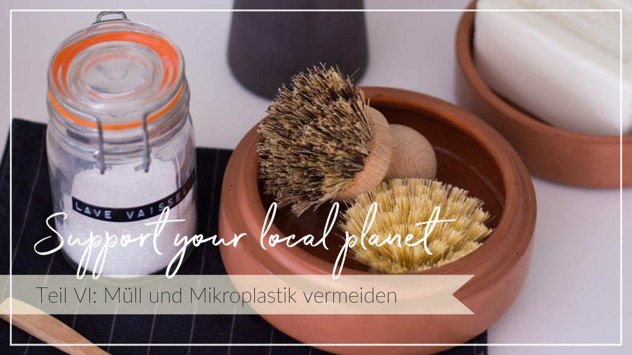 Spülbürsten aus Holz und selbst gemachtes Spülmittel. Schriftzug Support your local planet - Müll und Mikroplastik vermeiden