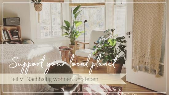 helle Wohnung mit Holzboden und Planzen, Schriftzug Support your local planet - nachhaltig wohnen und leben