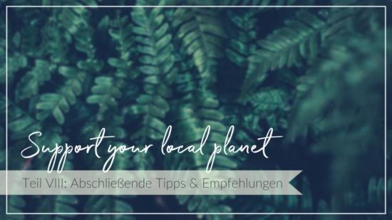 Grüne Pflanzen vor dunklem Hintergrund, Schriftzug support your local planet, Tipps und Empfehlungen für ein Nachhaltiges Leben